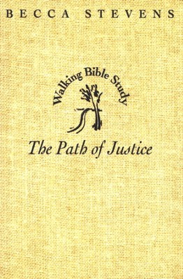 The Path of Justice  -     By: Becca Stevens