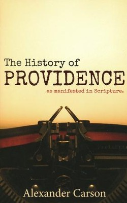 The History of Providence   -     By: Alexander Carson