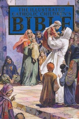 The Illustrated Catholic Children's Bible  -     By: Anne DeGraff