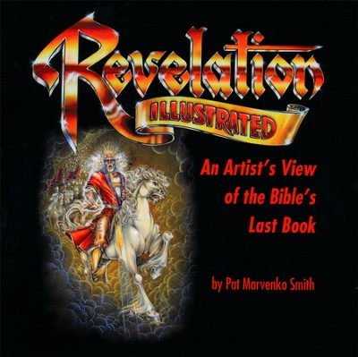 Revelation Illustrated: An Artist's View of the Bible's Last Book  -     By: Pat Marvenko Smith