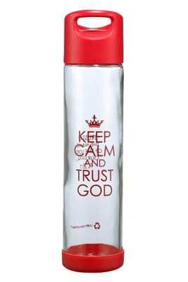Keep Calm and Trust Glass Water Bottle  -