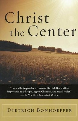 Christ the Center   -     By: Dietrich Bonhoeffer