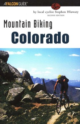 Mountain Biking Colorado, 2nd Edition   -