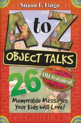 A to Z Object Talks That Teach About the Old Testament   -     By: Susan L. Lingo