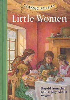 Classic Starts: Little Women  -     By: Louisa May Alcott, Deanna McFadden     Illustrated By: Lucy Corvino