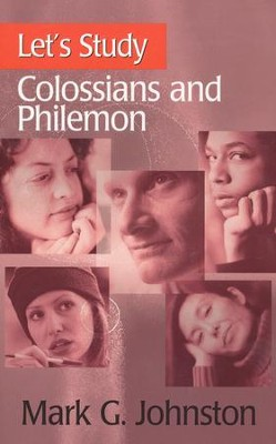 Let's Study Colossians and Philemon   -     By: Mark G. Johnston