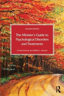The Minister's Guide to Psychological Disorders and Treatments, 2nd Edition  -     By: W. Brad Johnson, William L. Johnson