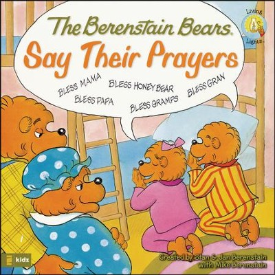 Living Lights: The Berenstain Bears Say Their Prayers   -     By: Stan Berenstain, Jan Berenstain, Michael Berenstain
