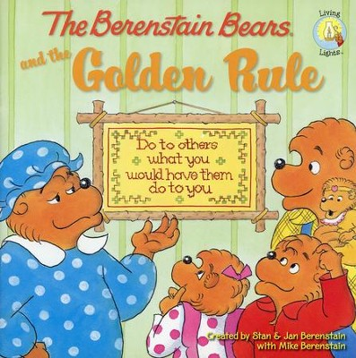 Living Lights: The Berenstain Bears and the Golden Rule+  - Slightly Imperfect  -     By: Stan Berenstain, Jan Berenstain, Mike Berenstain