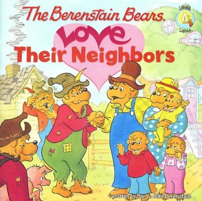 The Berenstain Bears Love Their Neighbors   -     By: Jan Berenstain, Michael Berenstain