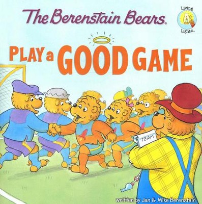 Living Lights: The Berenstain Bears Play a Good Game  - Slightly Imperfect  -     By: Jan Berenstain, Mike Berenstain