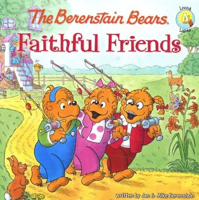 Living Lights: The Berenstain Bears Faithful Friends   -     By: Jan Berenstain, Michael Berenstain