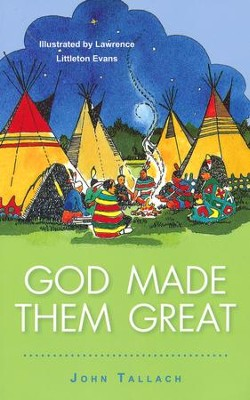 God Made Them Great   -     By: John Tallach