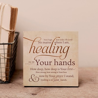 Healing Is In Your Hands, Desktop Plaque  -
