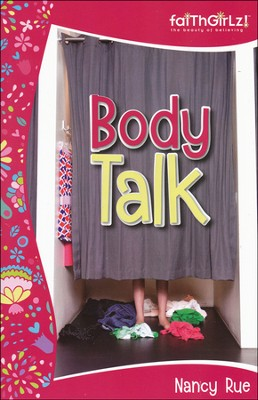 Faithgirlz! Body Talk   -     By: Nancy Rue