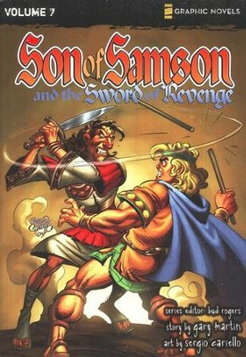 The Sword of Revenge, Volume 7, Z Graphic Novels / Son of Samson  -     Edited By: Bud Rogers     By: Gary Martin     Illustrated By: Sergio Cariello