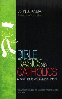 Bible Basics for Catholics: A New Picture of Salvation History  -     By: John Bergsma