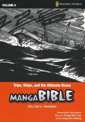 Trips, Ships, and the Ultimate Vision: Acts, Part 2 - Revelation, Volume 8, Z Graphic Novels / Manga Bible  -     By: Bud Rogers