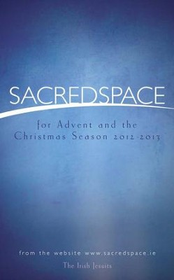 Sacred Space for Advent and the Christmas Season 2012-2013  -     By: The Irish Jesuits