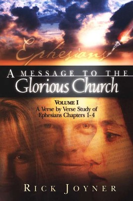 Message to the Glorious Church: A Verse-by-Verse Study of Ephesians 1 Through 4  -     By: Rick Joyner