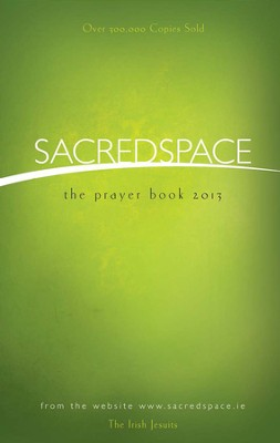 Sacred Space: The Prayer Book 2013  -     By: The Irish Jesuits