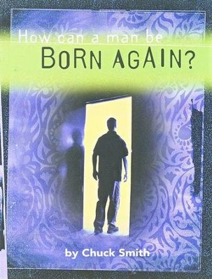 How Can A Man Be Born Again?  -     By: Chuck Smith