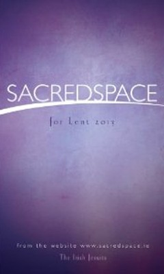 Sacred Space for Lent 2013  -     By: The Irish Jesuits