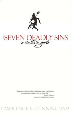 The Seven Deadly Sins: A Visitor's Guide  -     By: Lawrence S. Cunningham