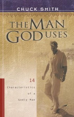 The Man God Uses: 14 Characteristics of a Godly Man  -     By: Chuck Smith