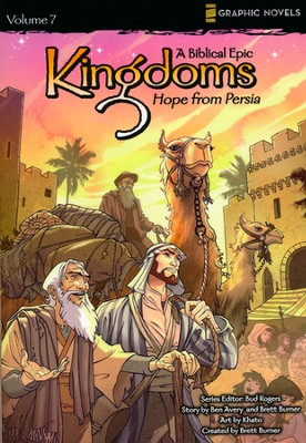 Hope from Persia, Volume 7, Z Graphic Novels / Kingdoms: A Biblical Epic  -     By: Bud Rogers, Ben Avery