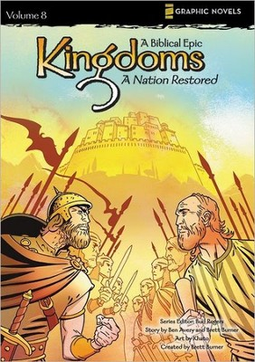 A Nation Restored, Volume 8, Z Graphic Novels / Kingdoms: A Biblical Epic  -     Edited By: Bud Rogers     By: Ben Avery     Illustrated By: Kahto