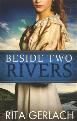 Beside Two Rivers, Daughters of the Potomac Series #2   -     By: Rita Gerlach