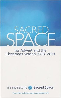 Sacred Space for Advent and the Christmas Season, 2013-2014  -     By: The Irish Jesuits