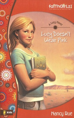 Lucy Doesn't Wear Pink     -     By: Nancy Rue