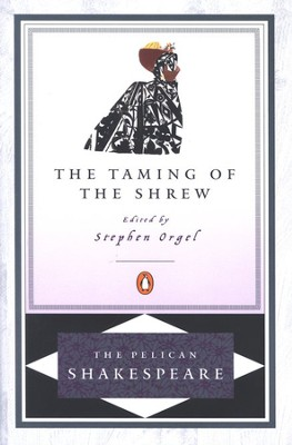 Taming of the Shrew   -     Edited By: A.R. Braunmuller, Stephen Orgel     By: William Shakespeare