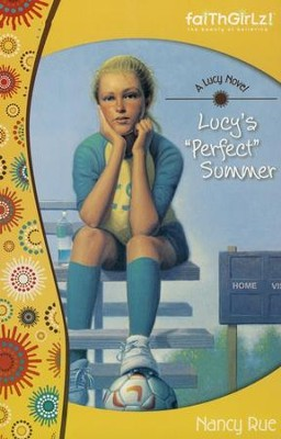 #3: Lucy's Perfect Summer   -     By: Nancy Rue