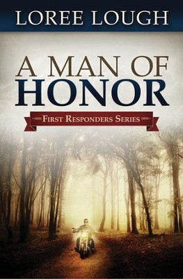 A Man of Honor, First Responders Series #3  - Slightly Imperfect  -     By: Loree Lough