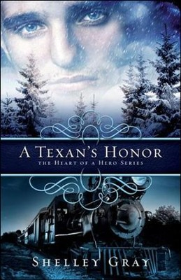 A Texan's Honor, Heart of a Hero Series #2   -     By: Shelley Gray