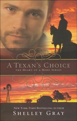 A Texan's Choice, Heart of a Hero Series #3   -     By: Shelley Gray