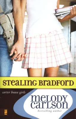 Stealing Bradford, Carter House Girls #2  -     By: Melody Carlson