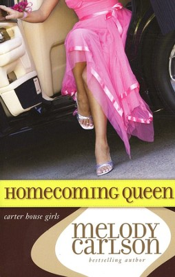 Homecoming Queen, Carter House Girls #3  -     By: Melody Carlson