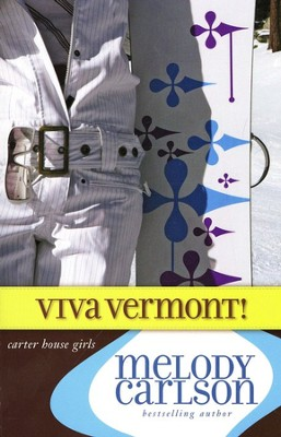 Viva Vermont!, Carter House Girls #4  -     By: Melody Carlson