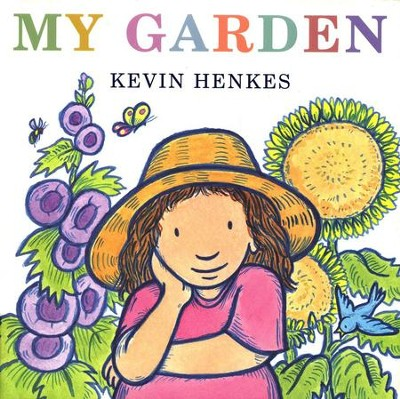 My Garden  -     By: Kevin Henkes     Illustrated By: Kevin Henkes