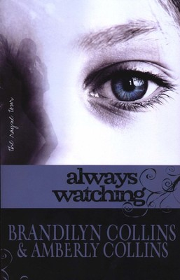 Always Watching, Rayne Tour Series #1   -     By: Brandilyn Collins, Amberly Collins
