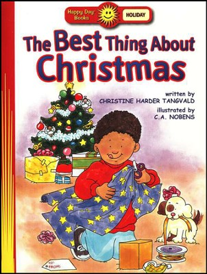 The Best Thing About Christmas: Happy Day Books   -     By: Christine Harder Tangvald