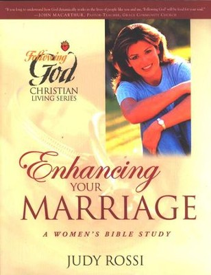 Following God: Enhancing Your Marriage: A Women's  Bible Study       -     By: Judy Rossi