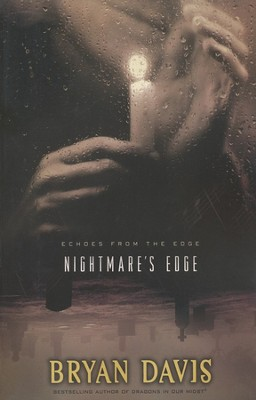 Nightmare's Edge, Echoes from the Edge #3   -     By: Bryan Davis