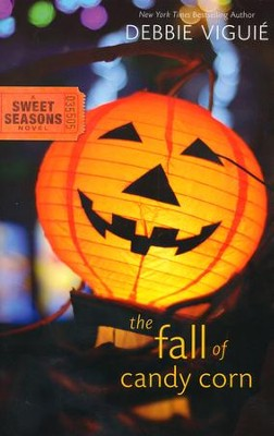 The Fall of Candy Corn, A Sweet Seasons Novel #2  -     By: Debbie Viguie