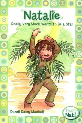 #2: Natalie Really Very Much Wants to Be a Star  -     By: Dandi Daley Mackall