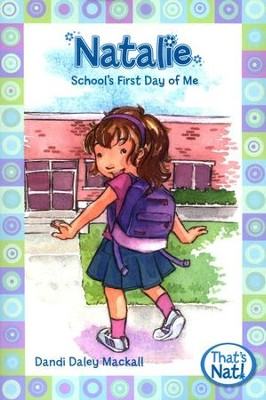 #3: Natalie: School's First Day of Me  -     By: Dandi Daley Mackall